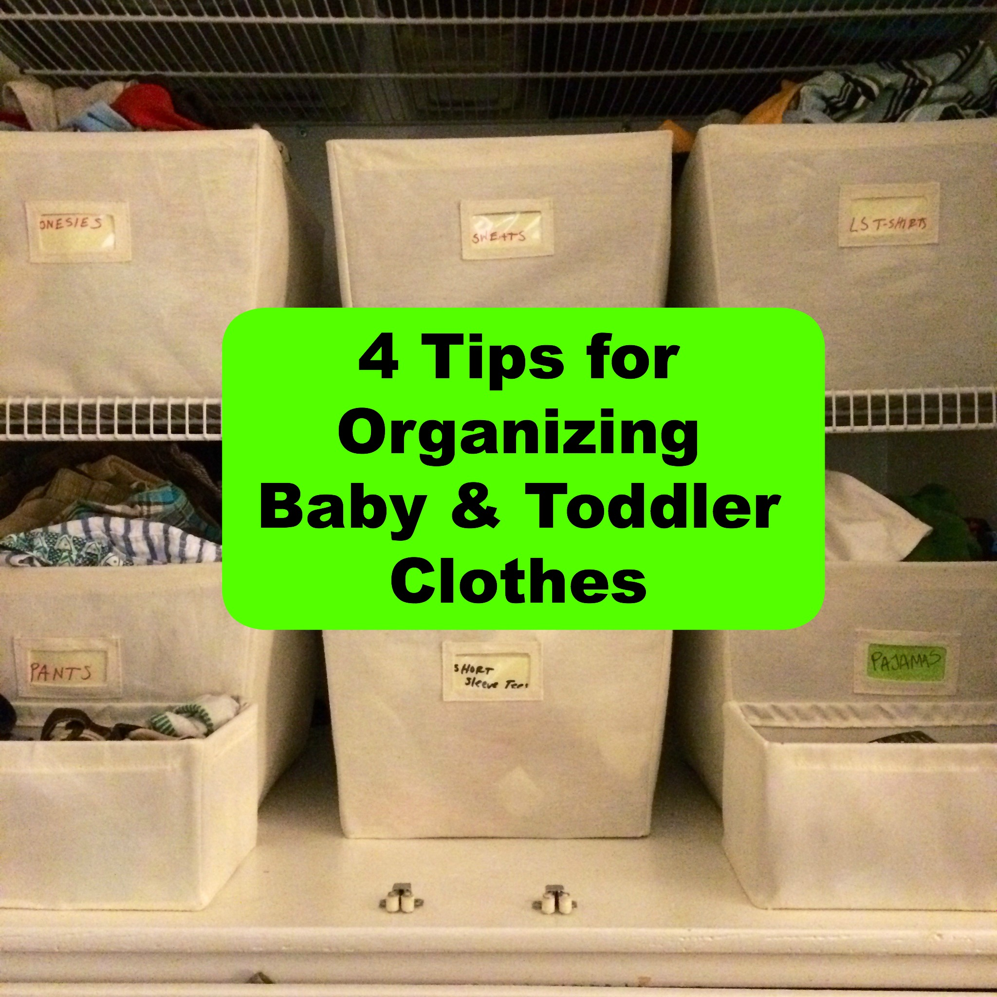 Today S Hint 4 Tips For Organizing Baby Amp Toddler Clothes