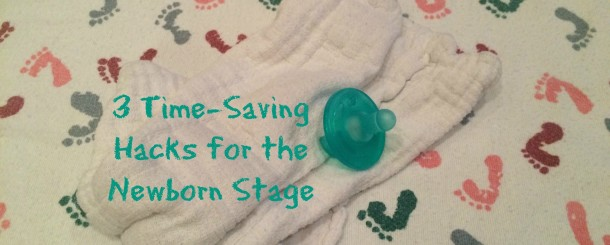 Today's Hint: 3 Time-Saving Hacks for the Newborn Stage